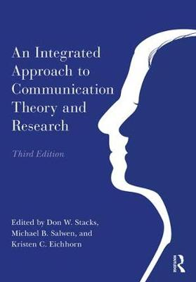An Integrated Approach to Communication Theory and Research - Don W. Stacks