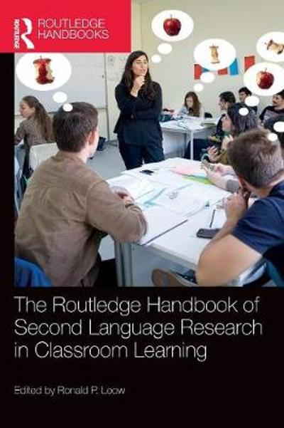 The Routledge Handbook of Second Language Research in Classroom Learning - Ronald P. Leow