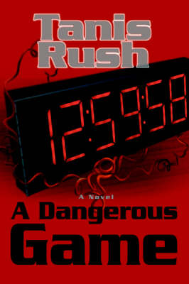 A Dangerous Game - Tanis Rush