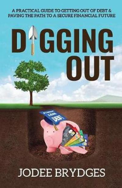Digging Out - Jodee Brydges