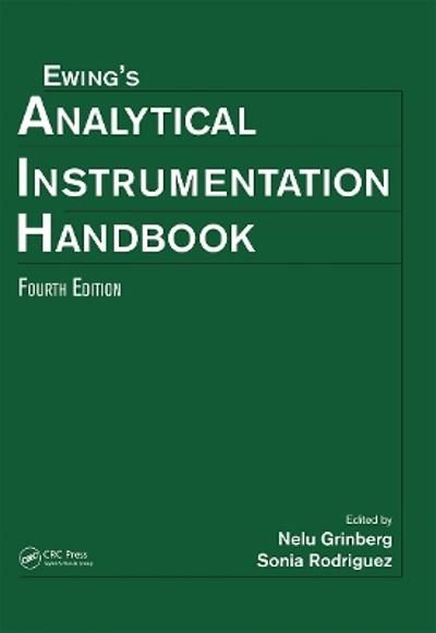 Ewing's Analytical Instrumentation Handbook, Fourth Edition - Nelu Grinberg