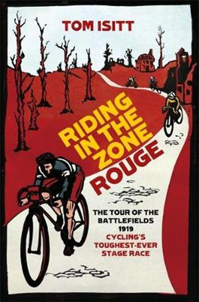 Riding in the Zone Rouge - Tom Isitt