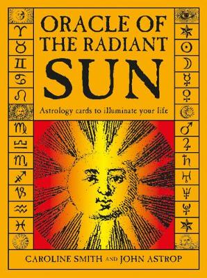 Oracle of the Radiant Sun - Caroline Smith