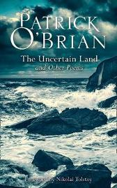 The Uncertain Land and Other Poems - Patrick O'Brian Nikolai Tolstoy