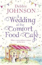 A Wedding at the Comfort Food Cafe - Debbie Johnson