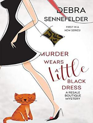 Murder Wears a Little Black Dress - Debra Sennefelder