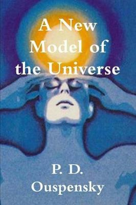A New Model of the Universe - P D Ouspensky