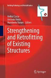 Strengthening and Retrofitting of Existing Structures - Anibal Costa Antonio Arede Humberto Varum