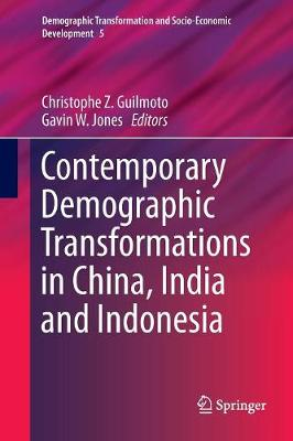 Contemporary Demographic Transformations in China, India and Indonesia - Christophe Z. Guilmoto