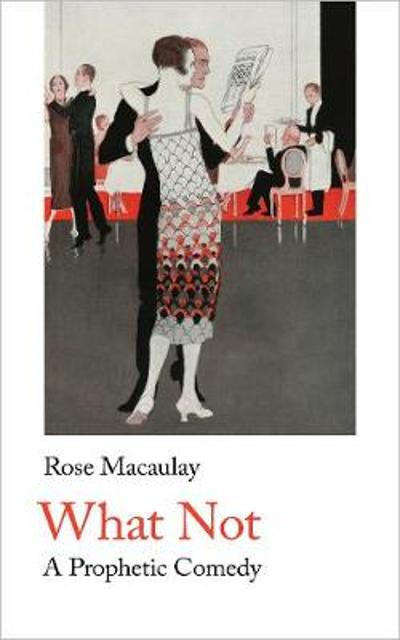 What Not - Rose Macaulay