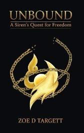 Unbound: A Siren's Quest for Freedom - Zoe D. Targett