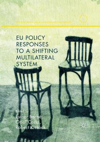 EU Policy Responses to a Shifting Multilateral System - Esther Barbe
