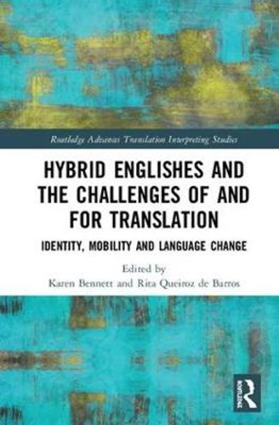 Hybrid Englishes and the Challenges of and for Translation - Karen Bennett