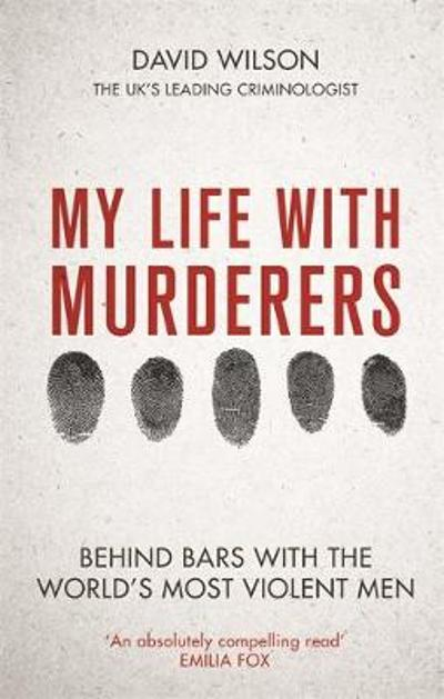 My Life with Murderers - David Wilson