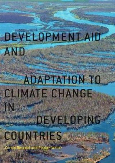 Development Aid and Adaptation to Climate Change in Developing Countries - Carola Betzold