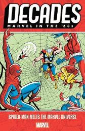 Decades: Marvel In The 60s - Spider-man Meets The Marvel Universe - Stan Lee Steve Ditko Jack Kirby