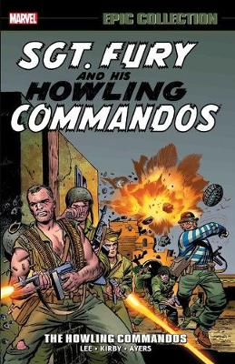 Sgt. Fury Epic Collection: The Howling Commandos - Stan Lee