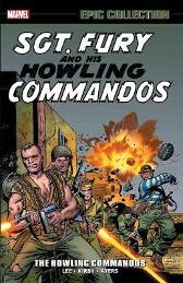 Sgt. Fury Epic Collection: The Howling Commandos - Stan Lee Roy Thomas Gary Friedrich