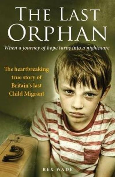 The Last Orphan - Rex Wade
