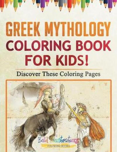 Greek Mythology Coloring Book For Kids! Discover These Coloring Pages - Bold Illustrations