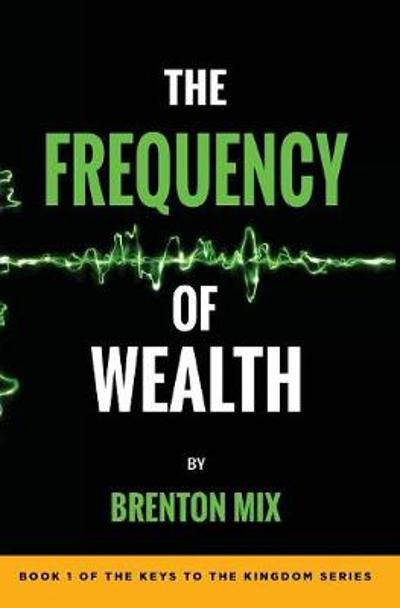 The Frequency of Wealth - Brenton Mix
