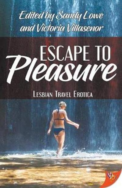 Escape to Pleasure - Victoria Villasenor