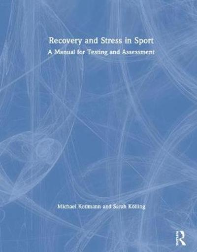 Recovery and Stress in Sport - Michael Kellmann