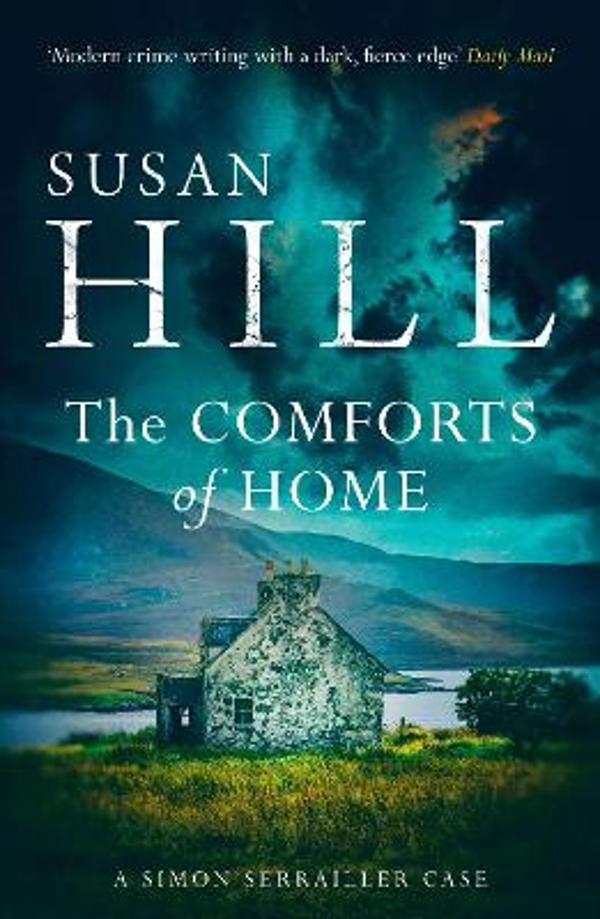The Comforts of Home: Simon Serrailler Book 9 - Susan Hill ...