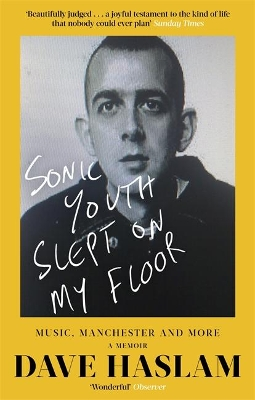 Sonic Youth Slept On My Floor - Dave Haslam