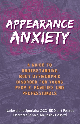 Appearance Anxiety - The National and Specialist OCD, BDD and Related Disorders Service