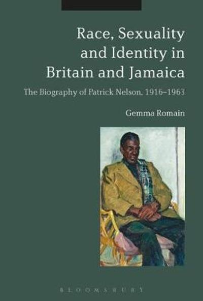 Race, Sexuality and Identity in Britain and Jamaica - Gemma Romain