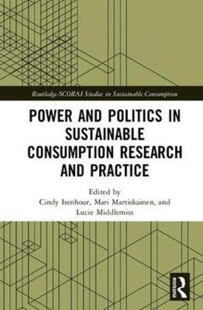 Power and Politics in Sustainable Consumption Research and Practice - Cindy Isenhour