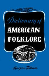 Dictionary of American Folklore - Marjorie Tallman