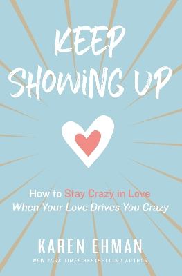 Keep Showing Up - Karen Ehman