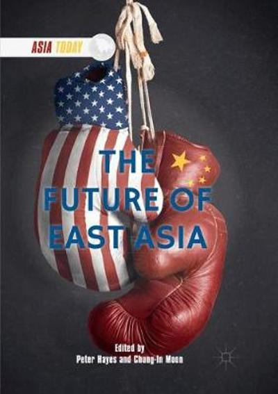 The Future of East Asia - Peter Hayes