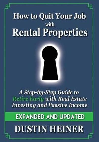 How to Quit Your Job with Rental Properties - Dustin Heiner