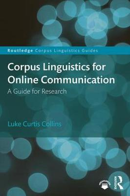 Corpus Linguistics for Online Communication - Luke Curtis Collins