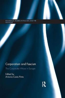 Corporatism and Fascism - Antonio Costa Pinto