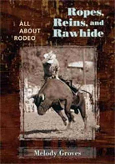Ropes, Reins, and Rawhide - Melody Groves