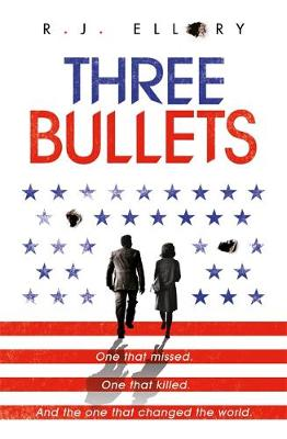 Three Bullets - R.J. Ellory