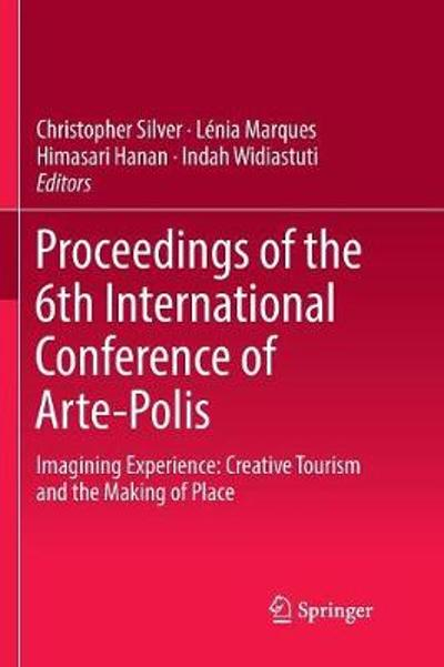 Proceedings of the 6th International Conference of Arte-Polis - Christopher Silver