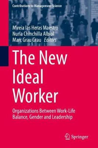 The New Ideal Worker - Mireia las Heras Maestro