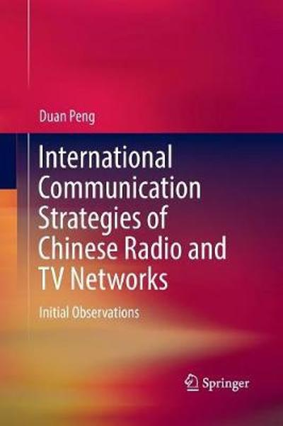 International Communication Strategies of Chinese Radio and TV Networks - Duan Peng