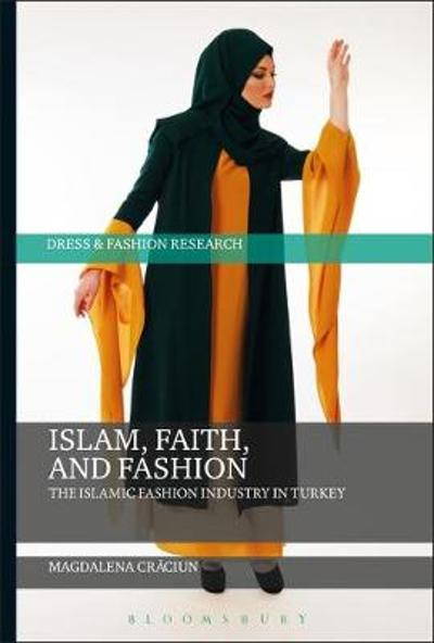 Islam, Faith, and Fashion - Magdalena Craciun