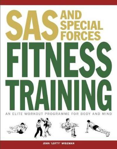 SAS and Special Forces Fitness Training - John 'Lofty' Wiseman