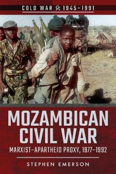 Mozambican Civil War - Stephen Emerson