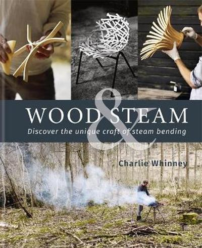 Wood & Steam - Charlie Whinney