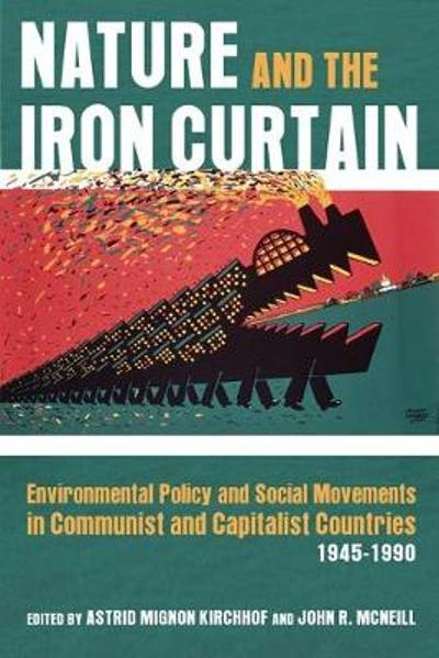 Nature and the Iron Curtain - Astrid Kirchhof