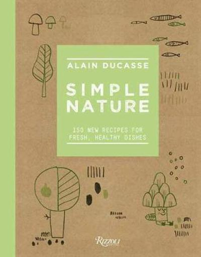 Simple Nature - Alain Ducasse