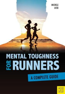 Mental Toughness for Runners - Michele Ufer